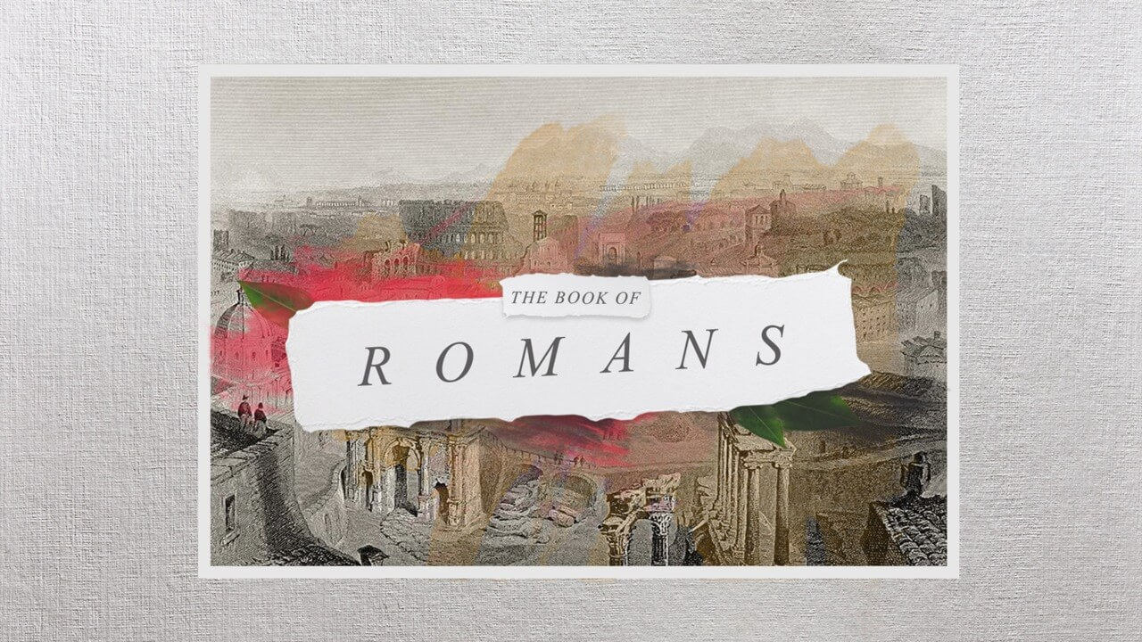 Romans - Week 20: More than Conquerors